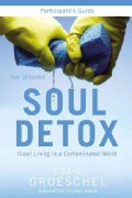 Soul Detox Participant's Guide: Clean Living in a Contaminated World: Five Sessions (Paperback)