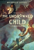 The Undrowned Child (Paperback)