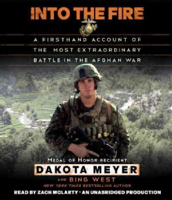 Into the Fire: A Firsthand Account of the Most Extraordinary Battle in the Afghan War (CD-Audio)