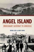 Angel Island: Immigrant Gateway to America (Paperback)