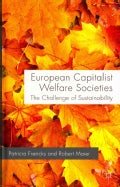 European Capitalist Welfare Societies: The Problem of Sustainability (Hardcover)
