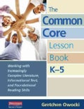 The Common Core Lesson Book, K-5: Working With Increasingly Complex Literature, Informational Text, and Founda... (Spiral bound)