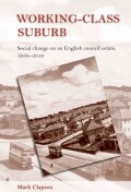 Working-Class Suburb: Social Change on an English Council Estate, 1930-2010 (Hardcover)