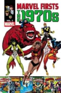 Marvel Firsts: The 1970s (Paperback)