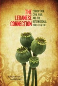 The Lebanese Connection: Corruption, Civil War, and the International Drug Traffic (Hardcover)