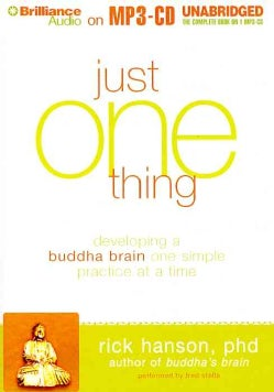 Just One Thing: Developing a Buddha Brain One Simple Practice at a Time (CD-Audio)