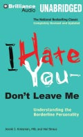 I Hate You -- Don't Leave Me: Understanding the Borderline Personality (CD-Audio)