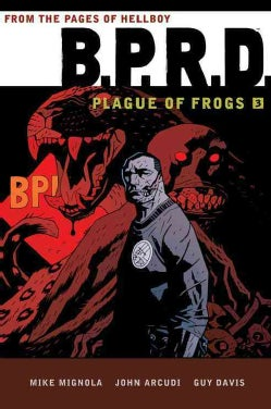 B.P.R.D.: Plague of Frogs Vol. 3 (Hardcover)