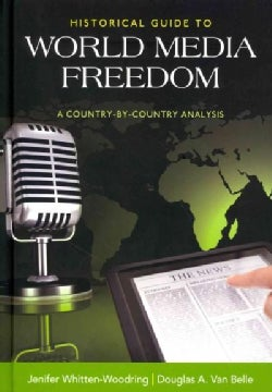 Historical Guide to Media Freedom: A Country-by-country Analysis (Hardcover)