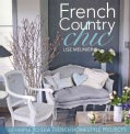 French Country Chic: 40 Simple to Sew French Homestyle Projects (Paperback)