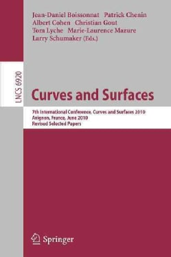 Curves and Surfaces: 7th International Conference, Curves and Surfaces 2010 Avignon, France, June 24-30, 2010, Re... (Paperback)