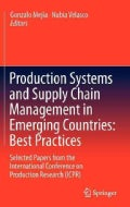 Production Systems and Supply Chain Management in Emerging Countries: Best Practices: Selected Papers from the In... (Hardcover)