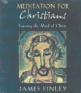 Meditation for Christians: Entering the Minds of Christ (CD-Audio)
