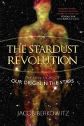 The Stardust Revolution: The New Story of Our Origin in the Stars (Hardcover)