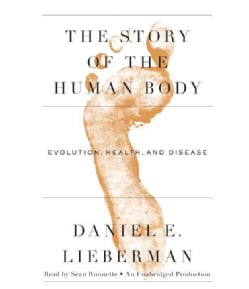 The Story of the Human Body: Evolution, Health, and Disease (CD-Audio)