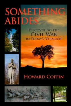 Something Abides: Discovering the Civil War in Today's Vermont (Hardcover)