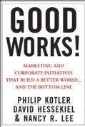 Good Works!: Marketing and Corporate Initiatives That Build a Better World... and the Bottom Line (Hardcover)