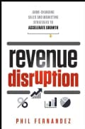 Revenue Disruption: Game-Changing Sales and Marketing Strategies to Accelerate Growth (Hardcover)