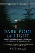 Dark Pool of Light: The Neuroscience, Evolution, and Ontology of Consciousness (Paperback)