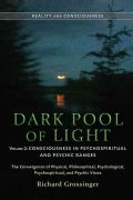 Dark Pool of Light: Consciousness in Psychospiritual and Psychic Ranges (Paperback)