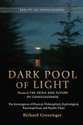 Dark Pool of Light: The Crisis and Future of Consciousness (Paperback)