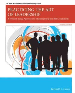 Practicing the Art of Leadership: A Problem-Based Approach to Implementing the ISLLC Standards (Paperback)