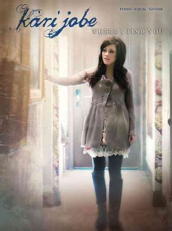 Kari Jobe: Where I Find You (Paperback)