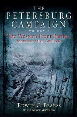 The Petersburg Campaign: The Western Front Battles, September 1864 - April 1865 (Hardcover)