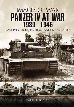 The Panzer IV at War 1939-1945: Rare Photographs from Wartime Archives (Paperback)