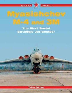 Myasishev M-4 and 3M: The First Soviet Strategic Jet Bomber (Paperback)