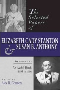 The Selected Papers of Elizabeth Cady Stanton and Susan B. Anthony: An Awful Hush, 1895 to 1906 (Hardcover)