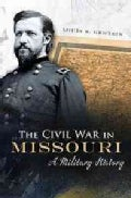 The Civil War in Missouri: A Military History (Hardcover)