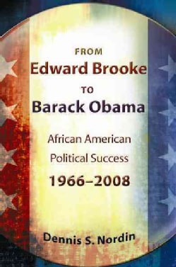 From Edward Brooke to Barack Obama: African American Political Success, 1966-2008 (Hardcover)