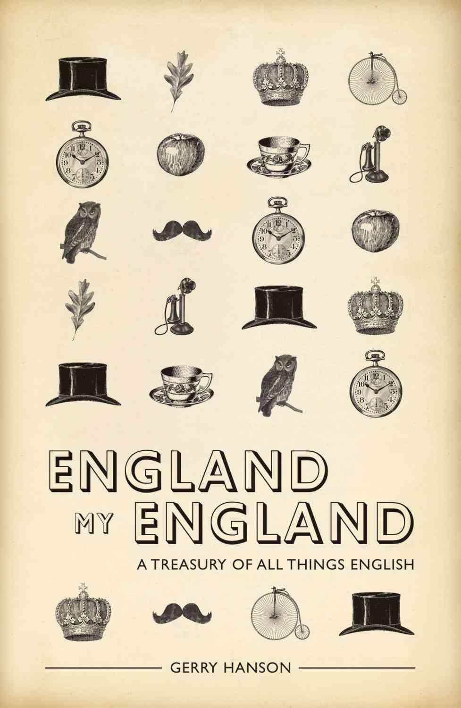 England My England: A Treasury of All Things English (Hardcover)
