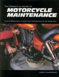 The Essential Guide to Motorcycle Maintenance: Tips & Techniques to Keep Your Motorcycle in Top Condition (Paperback)