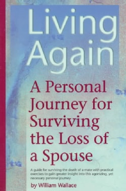 Living Again: A Personal Journey for Surviving the Loss of a Spouse (Paperback)