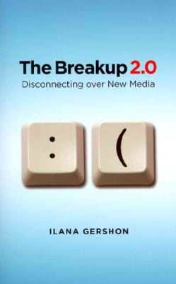 The Breakup 2.0: Disconnecting over New Media (Paperback)