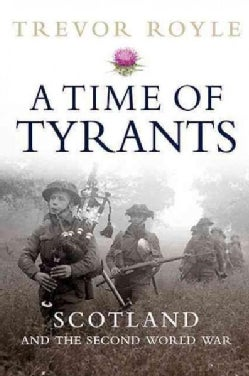 A Time of Tyrants: Scotland and the Second World War (Paperback)