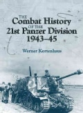 The Combat History of the 21st Panzer Division 1943-45 (Hardcover)