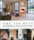 The 100 Best Interiors & Houses in Wood (Hardcover)
