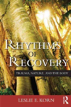 Rhythms of Recovery: Trauma, Nature, and the Body (Paperback)