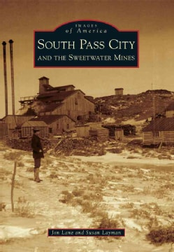South Pass City and the Sweetwater Mines (Paperback)