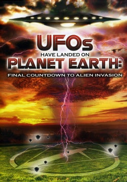 UFOs Have Landed on Planet Earth: Final Countdown to Alien Invasion (DVD)