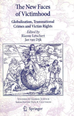 The New Faces of Victimhood: Globalization, Transnational Crimes and Victim Rights (Paperback)