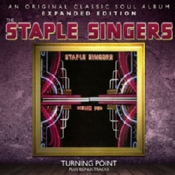 STAPLE SINGERS - TURNING POINT: EXPANDED EDITION