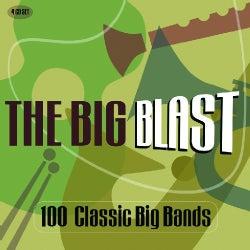 BIG BLAST: 100 CLASSIC BIG BANDS - BIG BLAST: 100 CLASSIC BIG BANDS