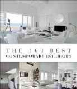 The 100 Best Contemporary Interiors (Hardcover)