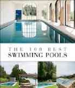The 100 Best Swimming Pools (Hardcover)