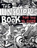 The Uncolored Book for You to Color (Paperback)