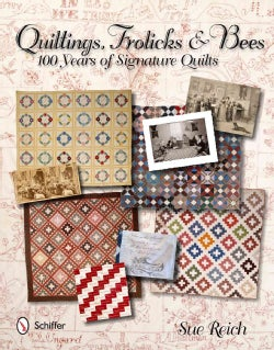 Quiltings, Frolicks & Bees: 100 Years of Signature Quilts (Hardcover)